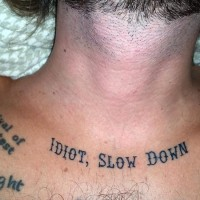 The Final Tattoo: Idiot, Slow Down