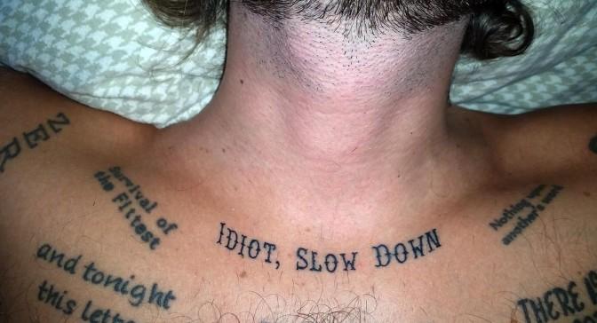 The Final Tattoo: Idiot, Slow Down